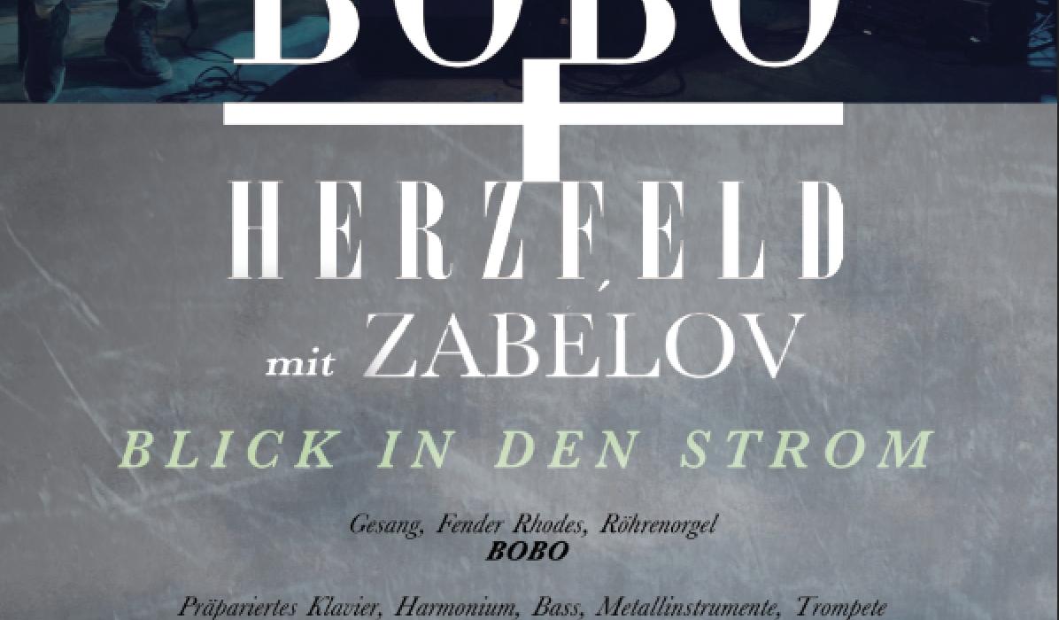 BOBO_und_HERZFELD_2018_BlickInDenStrom_PLAKAT_WEB_06